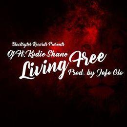 OJ - Living Free Ft. Kodie Shane (Prod. By Jefe Glo) Cover Art