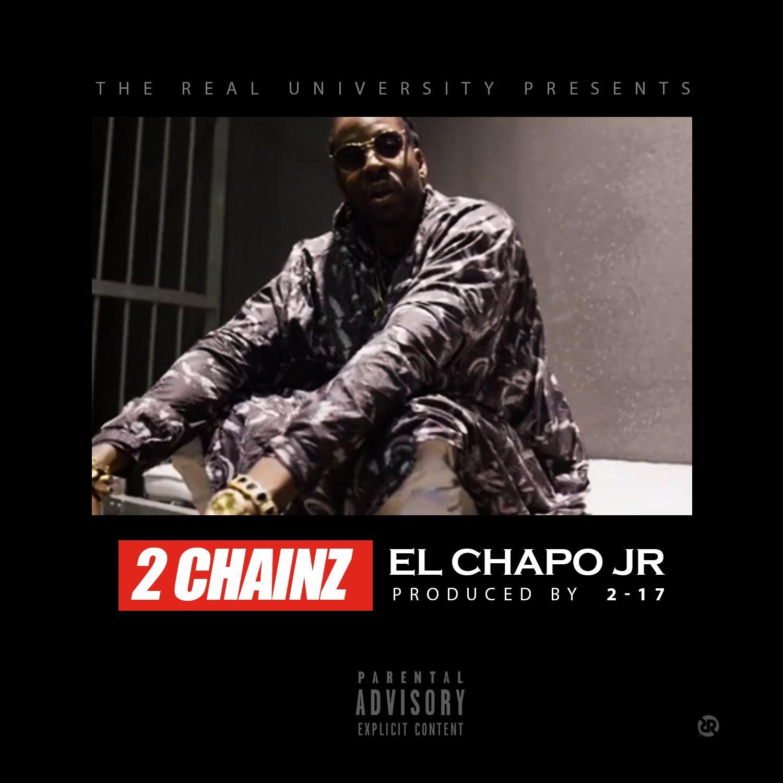 2 chainz -  u0026quot el chapo jr u0026quot