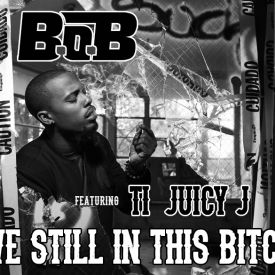 B.o.B - Still In This Bitch