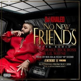 DJ Khaled - No New Friends (SFTB Remix) f. Drake, Rick Ross & Lil Wayne
