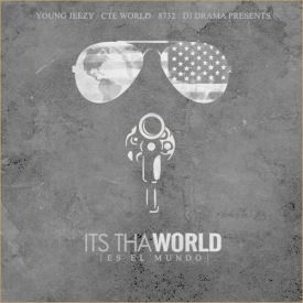 2DOPEBOYZ - Young Jeezy - It's Tha World [NoDJ] Cover Art