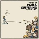 De La Soul - For Your Pain & Suffering