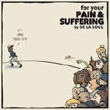 De La Soul - For Your Pain & Suffering