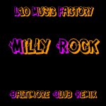 410 Music Factory - Milly Rock Baltimore Club Remix Cover Art