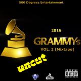 500 Degreez Ent. - 2016 Grammys UNCUT Vol.2 [Mixtape]