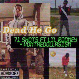 71 Shots - Dead He Go Cover Art