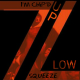7's Up L's Low Presents ... - I'M CHiP'D UP Cover Art