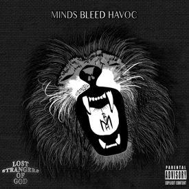 Minds Bleed Havoc - Lost Strangers of God