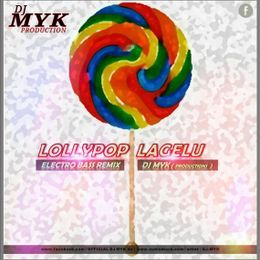 DEEJAAY MYK (PRODUCTION) - Lollypop Lagelu ( DJ MYK Remix ) Cover Art