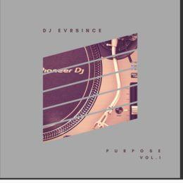 DJ EVRSINCE - Purpose Vol. I (Dirty) Cover Art
