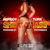 OriginalHotBoyTurk - SHE GOT ASS PROD.BY @POSTONBEATS Cover Art