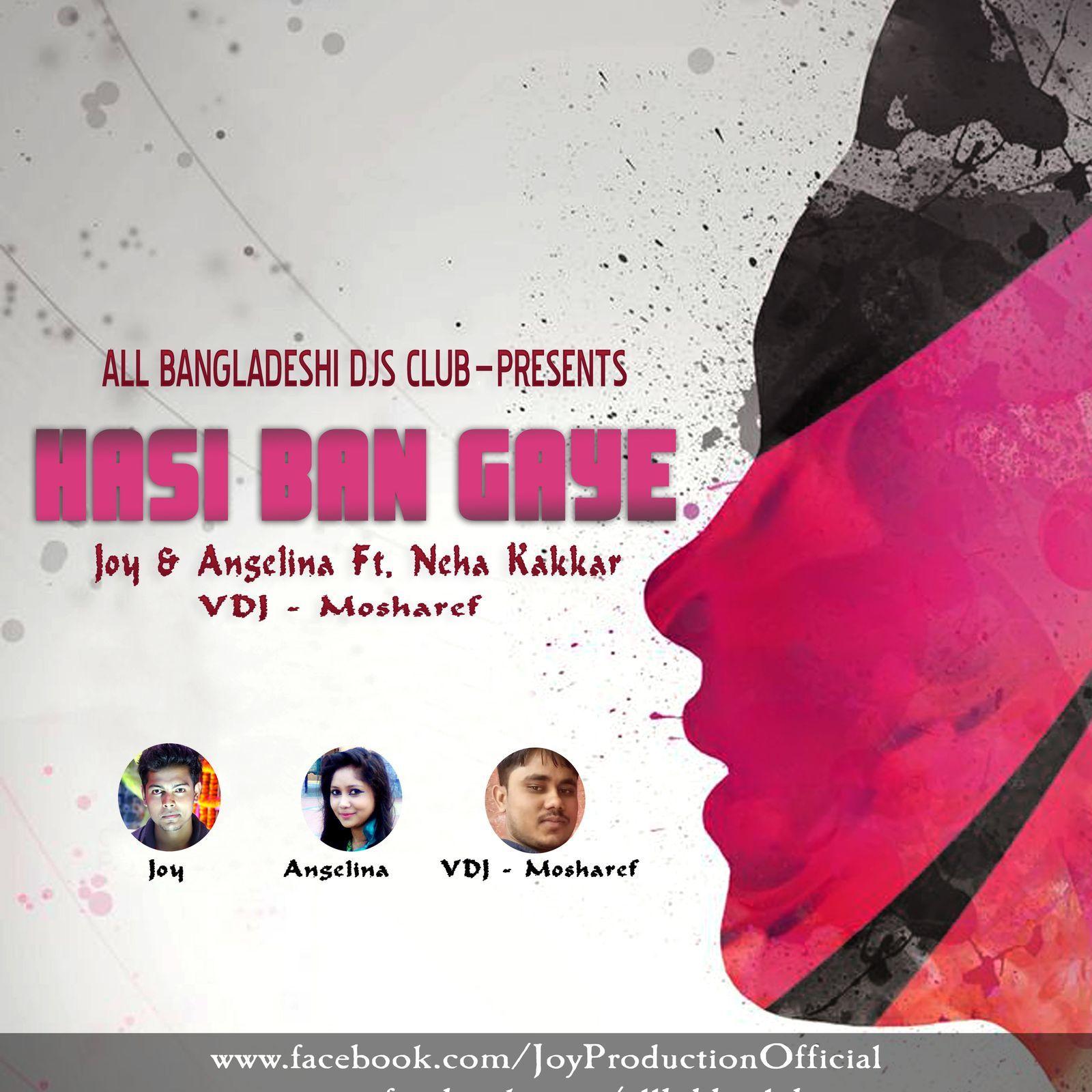 Hasi Ban Gaye Song Download: DJ JOY & ANGELINA & VDJ MOSHAREF