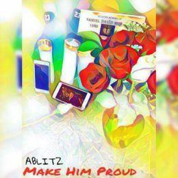 A-Blitz - Make Him Proud (Dad Tribute) Cover Art