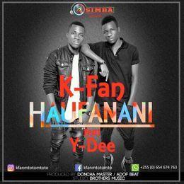 aldofbeatz - K FAN_FT_YDEE MWACHALI_HAUFANANI_PRODUCED BY BROTHERS MUSIC Cover Art