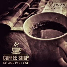Agacee - Coffee Shop Dreams Pt. 1 Cover Art