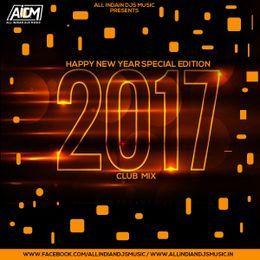 Allindiandjsmusic - AIDM PRESENTS - CLUB MIX 2017 (HAPPY NEW YEAR EDITION) Cover Art
