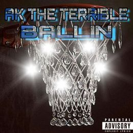 AK THE TERRIBLE - Ballin Cover Art