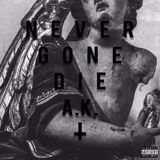 A.K. - Never Gon Die Cover Art
