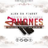 Alex DR Finest - 2 Phones (Spanish Christian Remix) Cover Art