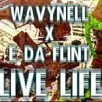 SEEMORE AVE - WavyNell x E Da Flint - LIVE LIFE Cover Art
