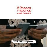 Amir Driver - 2 Phones Freestyle Cover Art