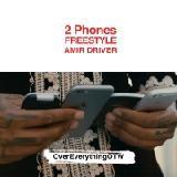 Amir Driver - 2 Phones Freestyle