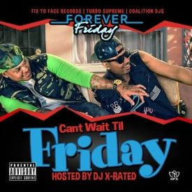 Forever Friday Hosted by Dj X Rated - Can't Wait Til Friday