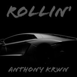 anthonykrwn - Rollin' Cover Art