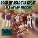 Greaty Gang/CCM - All Of My Niggas ~ AsapThaGreat Cover Art