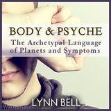 Astrology University - Body and Psyche - The Archetypal Language of Planets and Symptoms (excerpt) Cover Art