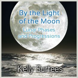 Astrology University - By the Light of the Moon: Lunar Phases and the Progressed Moon Cover Art