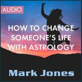 Astrology University - How to Change Someone's Life with Astrology (excerpt) Cover Art