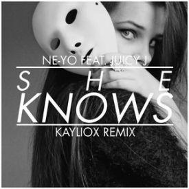 NeYo f/ Juicy J - She Knows (Kayliox Remix)