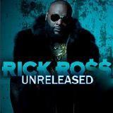 Rick Ross - Unreleased