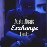 AustinMusic - Bryson Tiller - Exchange (AustinMusic Remix) Cover Art