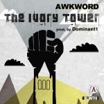AWKWORD - The Ivory Tower (DIRTY/CLEAN/INSTRUMENTAL)