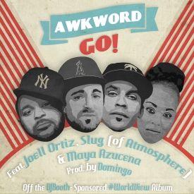 Awkword – Go! (con Joell Ortiz, Slug & Maya Azucena)