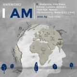 AWKWORD - I Am ft. Latasha Alcindor, Modenine, Holstar, Wakazi, DJ J Hart, more Cover Art