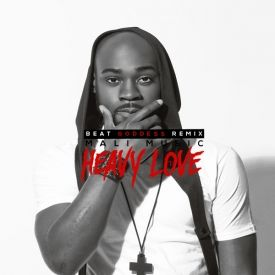 Mali Music - Heavy Love [BeatGoddessRemix] - Download and Stream | Audiomack