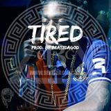 "@BeatzDaGod - Kodak Black x Nba YoungBoy Type Beat "" TIRED "" ( Prod. By BeatzDaGod ) Cover Art"