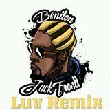 Beniton - LUV REMIX -BENITON aka JACK FROSTT Cover Art
