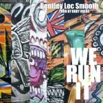 Bentley Loc Smooth - We Run It Cover Art