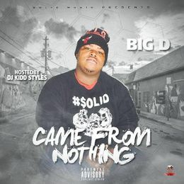 Big D - Came From Nothing Cover Art