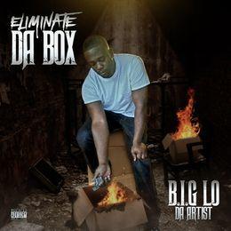 B.I.G Lo Da Artist - Eliminate Da Box Cover Art