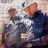 BIGROBBMUSIC - Watch & Believe  Cover Art