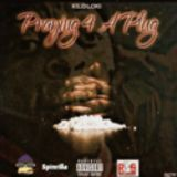 Kilo Loki - Praying 4 A Plug Ep Cover Art