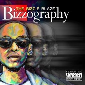 Bizz-E BlazE - BizzOgraphy Cover Art