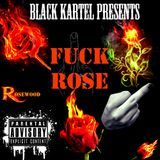 Black Kartel - Fuck Rose Cover Art
