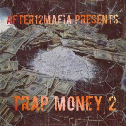 AFTER12MAFIA - After12Mafia Presents - Trap Money 2 Cover Art