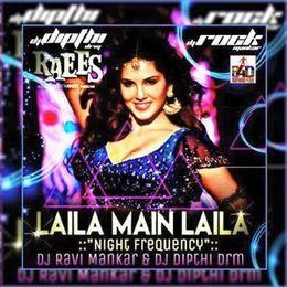 Bollywood 4 Djs - Laila Main Laila Raees ( Night Frequency ) Dj Ravi ManKar & Dj Dipthi DRM Cover Art